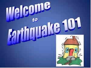 The words Welcome to Earthquake 101