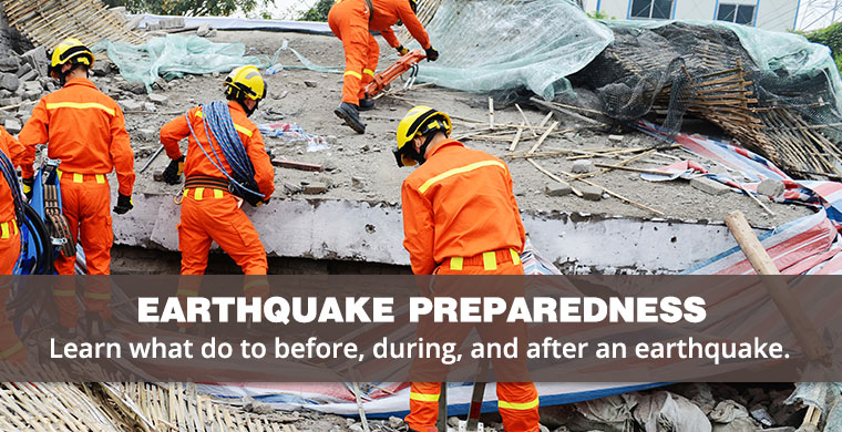 Earthquake Preparedness - Learn what to do before, during, and after an earthquake.