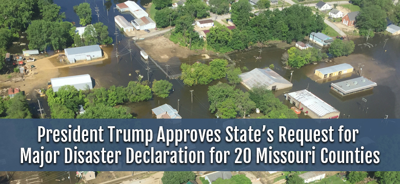 President Trump approves state's request for major disaster declaration for 20 Missouri counties