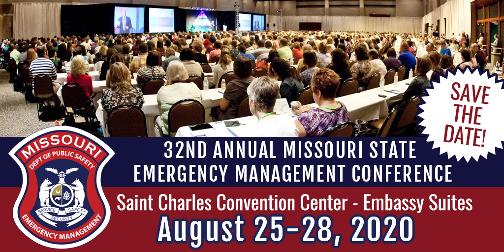 Save the date for the 31st Annual Missouri State Emergency Management Conference August 27-30, 2019 at St. Charles Convention Center