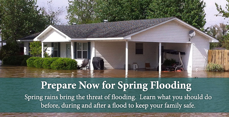 Prepare Now for Spring Flooding - Spring rains bring the threat of flooding. Learn what you should to do before, during and after a flood to keep your family safe. Read more...